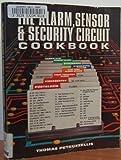Alarm, Sensor and Security Circuit Cookbook