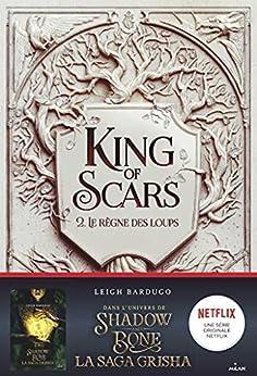 King of Scars, Tome 02 : Le règne des loups par [Leigh Bardugo, Anath Riveline]