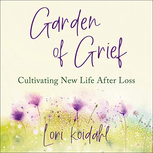 Garden of Grief Audiobook By Lori Koidahl cover art