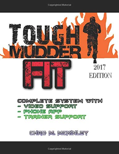 The Ultimate Tough Mudder Training Program: Tough Mudder Training , Nutrition and conditioning Program