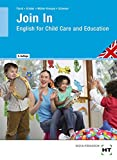 Join In - English for Child Care and Education - Ruth Fiand