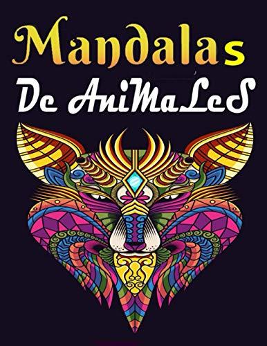 Mandalas De Animales: Libro para colorear para adultos con patrones de animales y mandalas (¡Leones, elefantes, caballos, perros, gatos ./ 50 mandalas ... creatividad, concentración y relajación