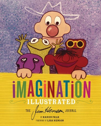 Image Of(Imagination Illustrated: The Jim Henson Journals)]  By (author) Karen Falk ] November, 2012