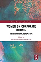 Women on Corporate Boards: An International Perspective (Finance, Governance and Sustainability)
