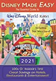Disney Made Easy - The Essential Guide to Walt Disney World Resort: 2021