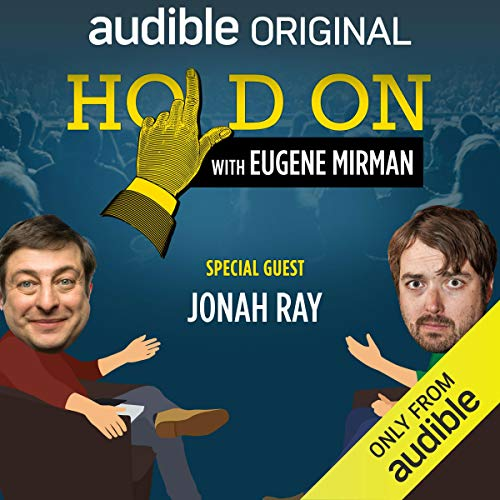 Ep. 5: Jonah Ray Has a Historically Bad Day (Hold On with Eugene Mirman) audiobook cover art