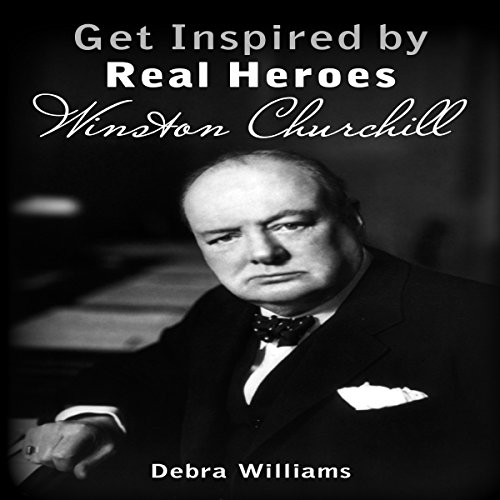 Get Inspired by Real Heroes: Winston Churchill audiobook cover art