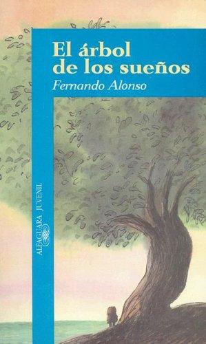 El arbol de los suenos/ The Tree of Dreams (Alfaguara Juvenil)