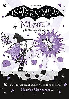Mirabelle y la clase de pociones (Spanish Edition) by [Harriet Muncaster, Vanesa Pérez-Sauquillo Muñoz]