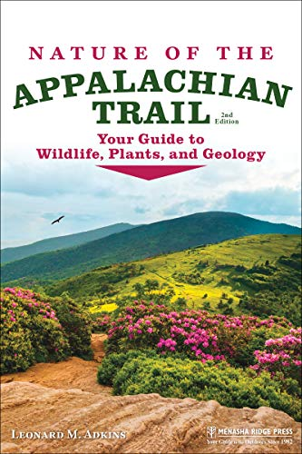 Nature of the Appalachian Trail: Your Guide to Wildlife, Plants, and Geology (English Edition)
