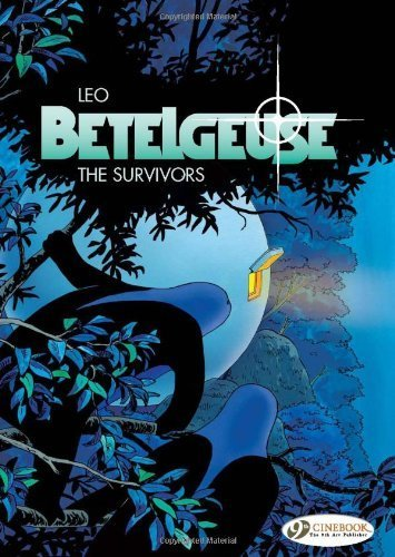 Betelgeuse Vol.1: The Survivors by Leo (2009-10-01)
