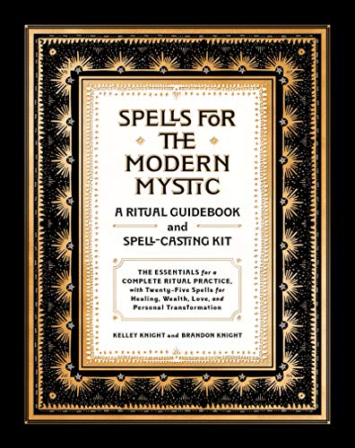 Spells for the Modern Mystic: A ...