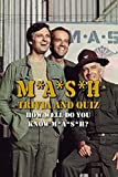 MASH Trivia and Quiz: How Well Do You Know M*A*S*H?: MASH Trivia Book (English Edition)...