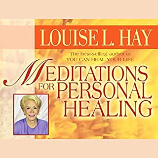 Meditations for Personal Healing                   By:                                                                                                                                 Louise L. Hay                               Narrated by:                                                                                                                                 Louise L. Hay                      Length: 43 mins     3 ratings     Overall 4.3