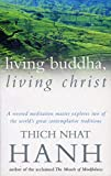 Living Buddha, Living Christ by Hanh, Thich Nhat (1996) Paperback