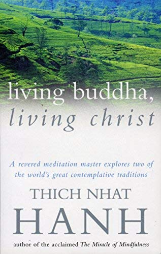 Living Buddha, Living Christ by Hanh, Thich Nhat (1996) Paperback