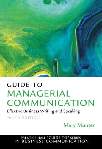 Guide to Managerial Communication: Effective Business Writing and Speaking (Prentice Hall