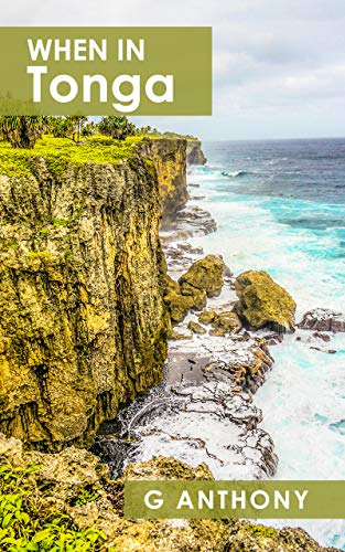When In Tonga: Photography & Travel Writing from Tonga