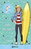 go girl - ¡Viva el surf! (Castellano - A PARTIR DE 8 AÑOS - PERSONAJES - Go girl nº 3) (Spanish Edition)