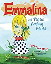 Emmalina and Papa's Healing Hands (Emmalina Books)