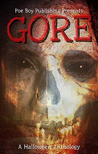 Gore: A Halloween Anthology