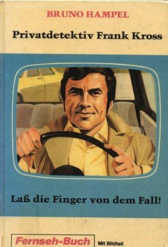 Privatdetektiv Frank Kross. Laß die Finger von dem Fall