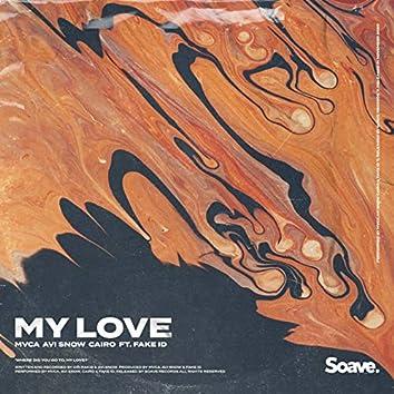 My Love (feat. Fake ID)