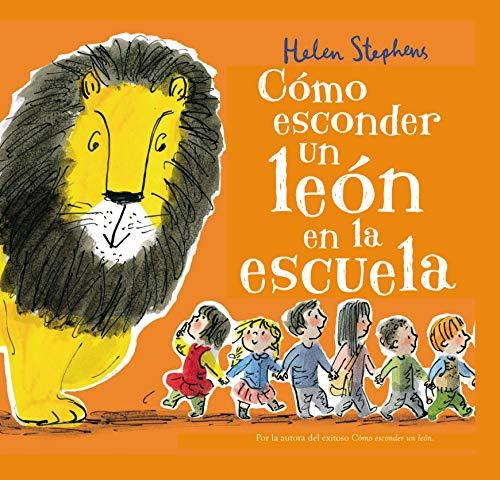 Cómo esconder un león en la escuela (Cuentos infantiles)