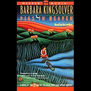 Pigs in Heaven                   By:                                                                                                                                 Barbara Kingsolver                               Narrated by:                                                                                                                                 Barbara Kingsolver                      Length: 2 hrs and 50 mins     174 ratings     Overall 4.2