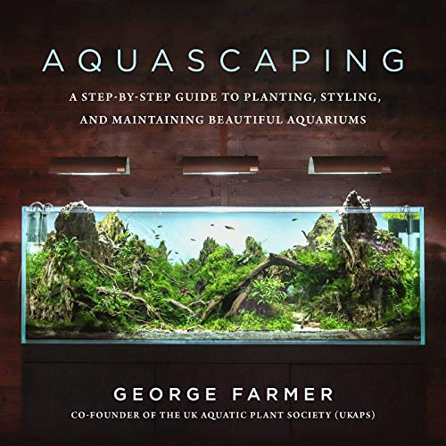 Aquascaping: A Step-by-Step Guide to Planting, Styling, and Maintaining Beautiful Aquariums (English Edition)