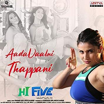 "Aadavaalni Thappani (From ""Hi Five"")"