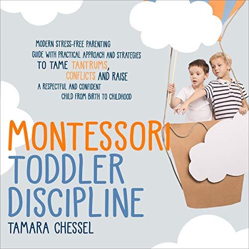 Montessori Toddler Discipline Audiobook By Tamara Chessel cover art