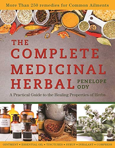 The Complete Medicinal Herbal: A Practical Guide to the Healing Properties of Herbs by [Penelope Ody]