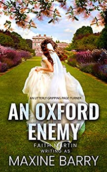 AN OXFORD ENEMY an utterly gripping page-turner (Great Reads Book 4) by [FAITH MARTIN, writing as MAXINE BARRY]