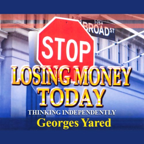 Stop Losing Money Today audiobook cover art