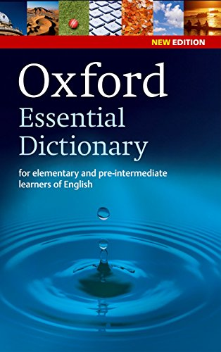 Oxford Essential Dictionary: A new edition of the corpus-based dictionary that builds essential vocabulary