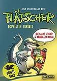 Flatscher - Doppelter Einsatz: 1-2