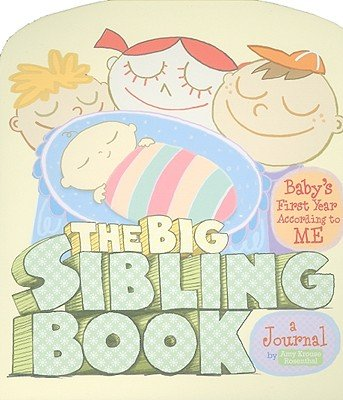The Big Sibling Book: Baby's First Year According to ME