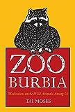 Zooburbia: Meditations on the Wild Animals Among Us