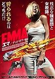 EMMA/エマ デッド・オア・キル[DVD]