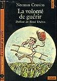 LA VOLONTÉ DE GUÉRIR - EDITIONS DU SEUIL - 01/01/1981