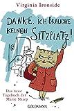 Danke, ich brauche keinen Sitzplatz!: Das neue Tagebuch der Marie Sharp (Das Tagebuch der Marie Sharp, Band 3)