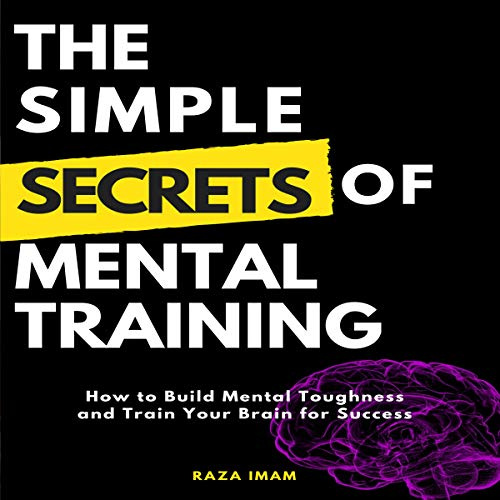 The Simple Secrets of Mental Training audiobook cover art
