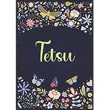 Tetsu: A5 ノートブック (Notebook A5) | パーソナライズされた名前 « Tetsu » | 女性、女の子、お母さん、姉妹、娘への誕生日プレゼント | デザイン : 庭園 | 120 枚の裏地付きページ、小さいサイズの A5 (14.8 x 21 cm)