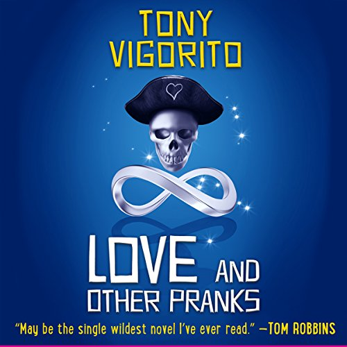 Love and Other Pranks                   By:                                                                                                                                 Tony Vigorito                               Narrated by:                                                                                                                                 Jeremy Arthur                      Length: 11 hrs and 11 mins     2 ratings     Overall 4.0
