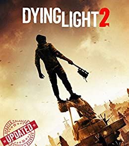 Official Dying Light 2 - The Complete Guide/Walkthrough/Tips/Tricks/Cheats - Expanded Edition (English Edition) por [LS Kore]