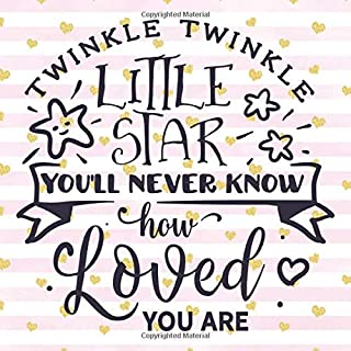 Twinkle Twinkle Little Star You'll Never Know How Loved You Are: Pretty Pink & Gold Hearts Baby Shower Guest Book | Create a Lasting Memory of This ... Pages (Baby Shower Gifts for Girls Keepsake)