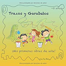 Trazos y Garabatos 1: ¡Mis primeras obras de arte!