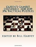 Queen's Gambit Declined: D30-d39: Tactical Puzzles From Miniatures-Harvey, Bill