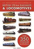O. S. Nock's Pocket Encyclopedia of British Steam Railways & Locomotives (Transport)